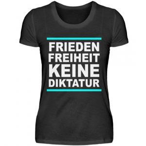 Frieden, Freiheit, keine Diktatur. Design für den Widerstand. Demo - Damenshirt-16