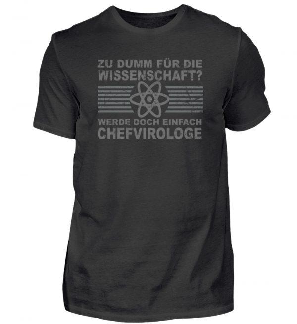 Zu dumm für die Wissenschaft? Werde doch einfach Chefvirologe. Prophezeie einfach - Herren Shirt-16