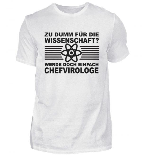 Zu dumm für die Wissenschaft? Werde doch einfach Chefvirologe. Prophezeie einfach - Herren Shirt-3