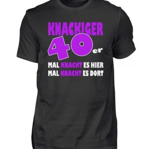 Lustige Geschenkidee zum 40. Geburtstag. Mal knackt es hier, mal dort - Herren Shirt-16