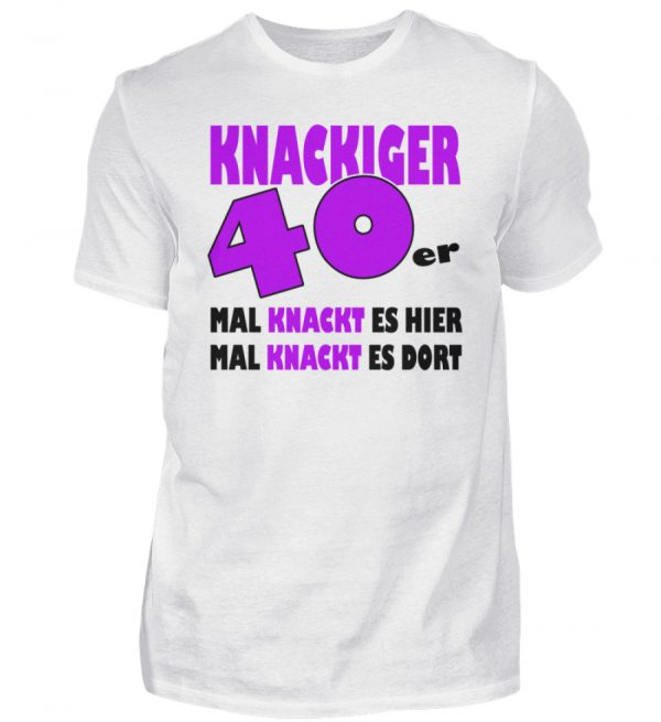 Lustige Geschenkidee zum 40. Geburtstag. Mal knackt es hier, mal dort - Herren Shirt-3