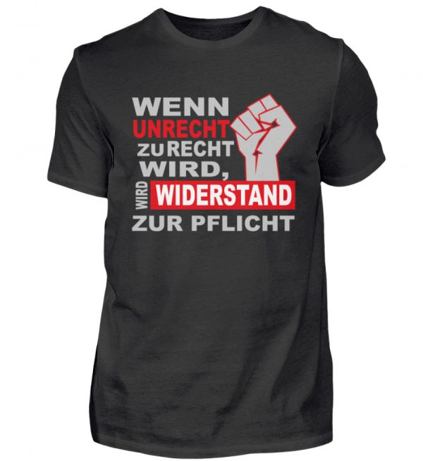Wenn Unrecht zu Recht wird, wird Widerstand zur PFLICHT. Steh auf und kämpfe mit uns - Herren Shirt-16