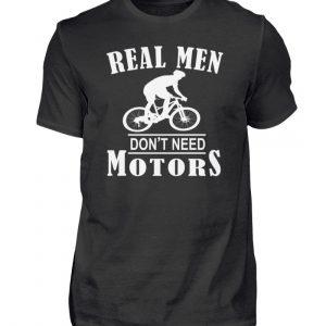 Cooles Shirt für Fahrradfahrer, die keinen Motor brauchen weil sie echte Männer sind - Herren Shirt-16
