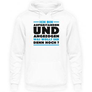 Lustiges Spruch T-Shirt | Ich bin aufgestanden und angezogen | Design Shirt witzig - Unisex Kapuzenpullover Hoodie-1478
