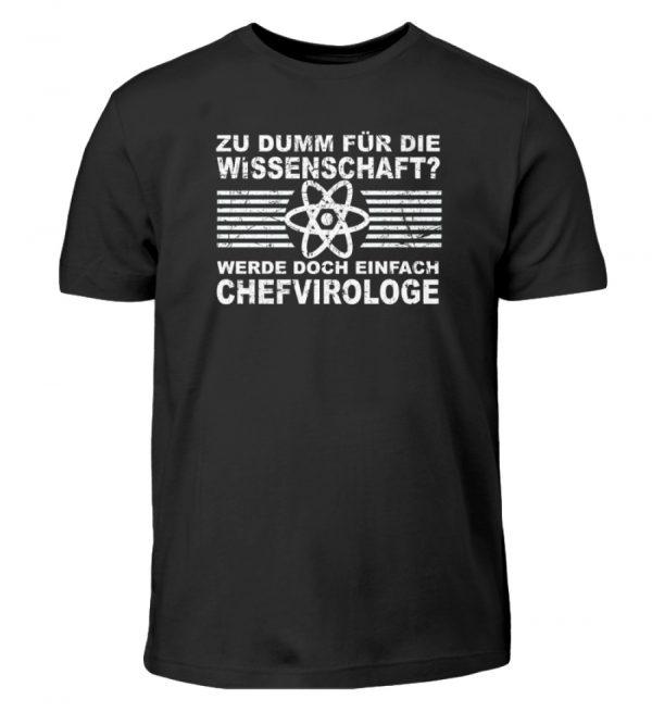 Zu dumm für die Wissenschaft? Werde doch einfach Chefvirologe. Prophezeie einfach - Kinder T-Shirt-16